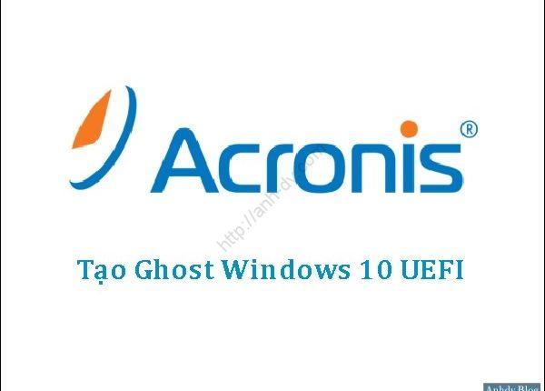 Tao-ghost-windows10-uefi-voi-Acronis