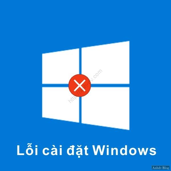 Tổng hợp những lỗi cài đặt windows (lỗi cài Win) và cách
